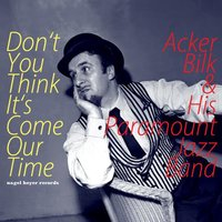 Don't You Think It's Come Our Time — Acker Bilk & His Paramount Jazz Band