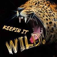 Keepin It Wild! — Life of the Party
