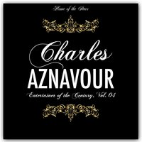 Entertainer of the Century, Vol.4 — Charles Aznavour