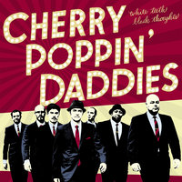 White Teeth, Black Thoughts — Cherry Poppin' Daddies