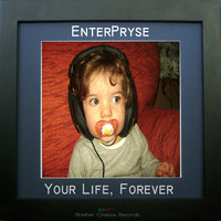 Your Life, Forever — Enterpryse