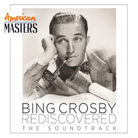 Bing Crosby Rediscovered: The Soundtrack — Bing Crosby