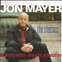The Classics — Rufus Reid, Jon Mayer, Willie Jones III