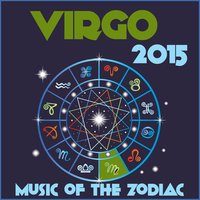 Virgo 2015: Music of the Zodiac Featuring Astrology Songs for Meditation and Visualization for Your Horoscope Sign — Zodiac Tribe