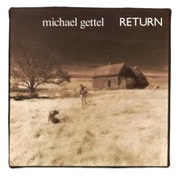 Return — Michael Gettel