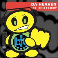 Da Heaven — The Toxic Factory