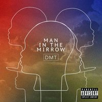 Man in the Mirror — DMT, Hordatoj, Toly a. Ramirez