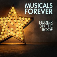 Musicals Forever: Fiddler on the Roof — саундтрек, Musical Mania, The Oscar Hollywood Musicals