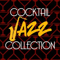 Cocktail Jazz Collection — The Cocktail Lounge Players