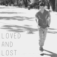 Loved and Lost — Chester See