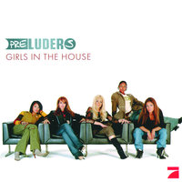 Girls In The House — Preluders
