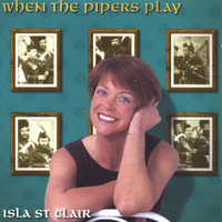 When the Pipers Play — Isla St Clair