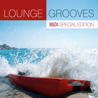 Lounge Grooves - Ibiza Special Edition — сборник