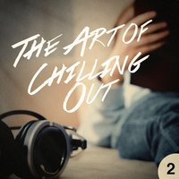 The Art of Chilling Out, Vol. 2 — Pure Massage Music