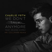 We Don't Talk Anymore — Charlie Puth