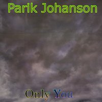Only You — Parik Johanson