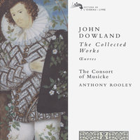 Dowland: The Collected Works — Anthony Rooley, The Consort of Musicke