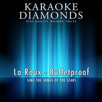 Bulletproof — Karaoke Diamonds