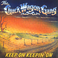 Keep On Keepin' On — CHUCK WAGON GANG