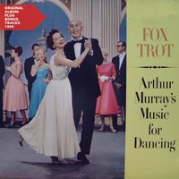 The Fox Trot — Arthur Murray Orchestra