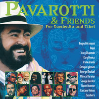 Pavarotti & Friends for Cambodia and Tibet — Luciano Pavarotti, Biagio Antonacci, George Michael, Eurythmics, Aqua, Skunk Anansie