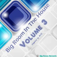 Big Room In The House Volume 3 (Compiled by DJTL) — сборник