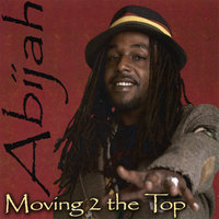 Moving 2 the Top — Abijah