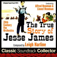 The True Story of Jesse James (Ost) [1957] — Leigh Harline