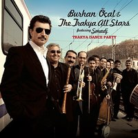 Trakya Dance Party — Burhan Ocal & The Trakya All Stars