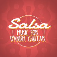 Salsa Music for Spanish Guitar — Salsa Latin 100%, Classical Guitar, Música de España, Salsa Latin 100%|Classical Guitar|Música de España