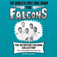 The Definitive Falcons Collection (The Complete Recordings) — The Falcons