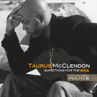 Something For The Soul — Taurus McClendon