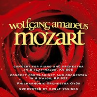 Wolfgang Amadeus Mozart – Concert for Piano and Orchestra, Concert for Clarinet and Orchestra — Joerg Demus, Kurt F. Schmid,The Philharmonic Orchestra Gyoer, Conductor: Adolf Vasicek