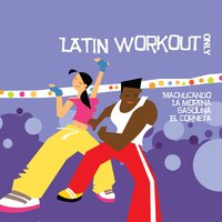 Latin Workout — The Latin all-stars