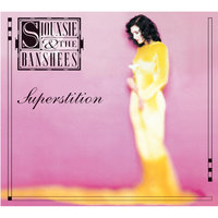 Superstition — Siouxsie And The Banshees