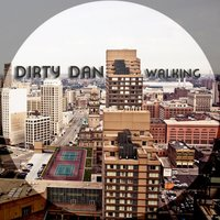 Walking — Dirty Dan