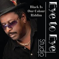 Black Is Our Colour Riddim — Eye To Eye