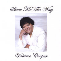 Show Me The Way — Valarie Cooper