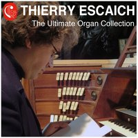 The Ultimate Organ Collection — Thierry Escaich, Иоганн Себастьян Бах