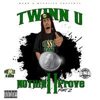 Nothin II Prove, Pt. 2 — Twinn U