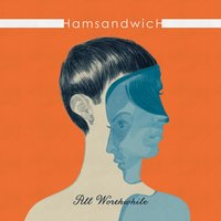 All Worthwhile — Ham Sandwich