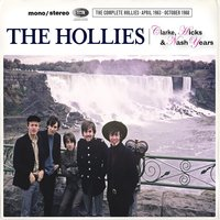 The Clarke, Hicks & Nash Years (The Complete Hollies April 1963 - October 1968) — The Hollies