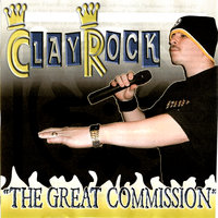 The Great Commission — Clay Rock