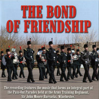 The Bond of Friendship — Band and Bugles of The Light Division