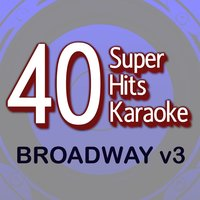 40 Super Hits Karaoke: Broadway V3 — B the Star