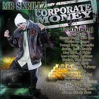 CORPORATE MONEY — MR SKRILLZ
