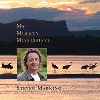My Mighty Mississippi — Steven Marking