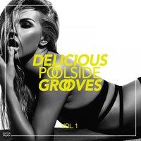 Delicious Poolside Grooves, Vol. 1 — сборник