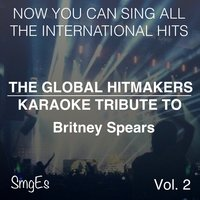 The Global  HitMakers: Britney Spears, Vol. 2 — The Global HitMakers