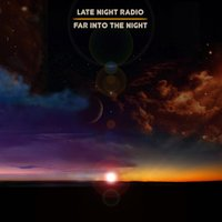 Far into the Night — Late Night Radio